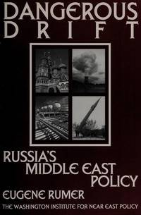 DANGEROUS DRIFT: RUSSIA'S MIDDLE EAST POLICY