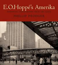 E.O. Hoppe's Amerika: Modernist Photographs From the 1920's