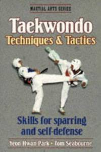 Taekwondo Techniques & Tactics by Park, Yeon Hwan  Tom Seabourne - 1997