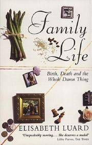 Family Life - birth, death and the whole damn thing