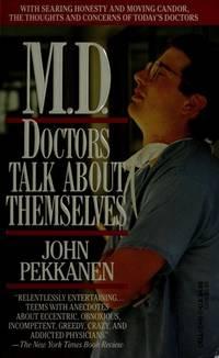 M.D.: Doctors Talk About Themselves