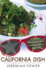 California Dish : What I Saw (And Cooked) at the American Culinary Revolution