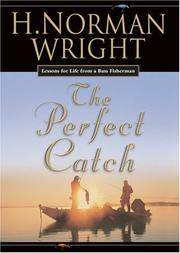 The Perfect Catch: Lessons For Life From A Bass Fisherman