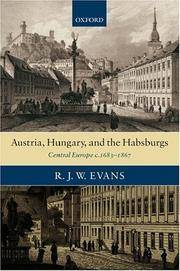 Austria, Hungary, and the Habsburgs Central Europe c.1683-1867
