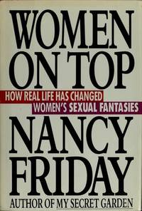 Women on Top : How Real Life Has Changed Women's Sexual Fantasies