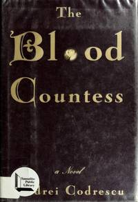 The Blood Countess: A Novel by Andrei Codrescu - First - 1995 - from Rocking Chair Books (SKU: 519980)