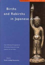 Births and Rebirths in Japanese Art: Essays Celebrating the Inauguration of The Sainsbury Institute for the Study of Japanese Arts and Cultures (European Studies on Japan)