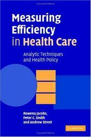 Measuring Efficiency in Health Care: Analytic Techniques and Health Policy by Rowena Jacobs/ Peter C. Smith/ Andrew Street - Hardcover - 2006 - from Revaluation Books (SKU: __0521851440)