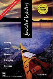 Spirited Waters: Soloing South Through The Inside Passage. [First Edition]