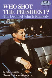 Who Shot the President? The Death of John F. Kennedy by Donnelly, Judy