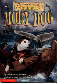 Moby Dog: The adventures of Wishbone by Alex Steele - Paperback - from R A Cobb and Biblio.com