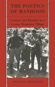 The Poetics of Manhood : Contest and Identity in Cretan Mountain Village