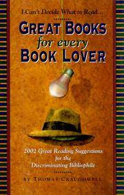Great Books for Every Book Lover : 2002 Great Reading Suggestions for the  Discriminating Bibliophile