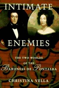 Intimate Enemies: The Two Worlds of the Baroness de Pontalba. [Hardcover]