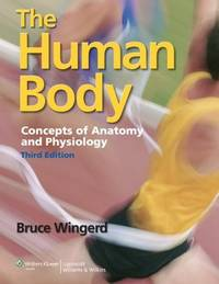 image of The Human Body: Concepts of Anatomy and Physiology [Paperback] [Feb 07, 2013] Wingerd M.S., Mr. Bruce