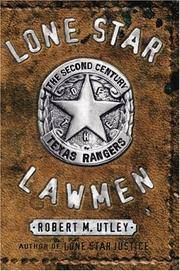 LONE STAR JUSTICE. THE FIRST CENTURY OF THE TEXAS RANGERS.