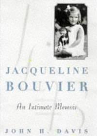 Jacqueline Bouvier: An Intimate Memoir