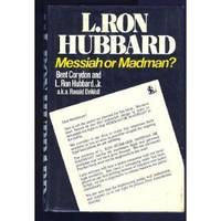 L Ron Hubbard Messiah Or Madman
