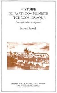 Histoire Du Parti Communiste Tchecoslovaque: Des Origines a La Prise Du Pouvoir