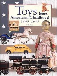 Toys From American Childhood 1845 - 1945