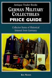 image of GERMAN MILITARY COLLECTIBLES PRICE GUIDE  Collector Items of Historical Interest from Imperial Germany and the Third Reich