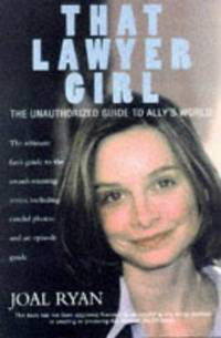 That Lawyer Girl: The Unauthorized Guide to Ally's World