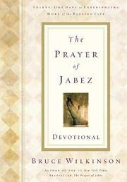 The Prayer of Jabez: Thirty-One Days to Experiencing More of the Blessed Life
