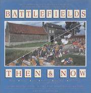 Battlefields: Then & Now