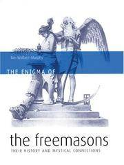 THE ENIGMA OF THE FREEMASONS Their History and Mystical Connections