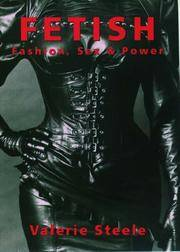 Fetish: Fashion, Sex & Power by Steele, Valerie - 1996-01-04