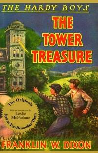 The Tower Treasure (Hardy Boys, Book 1) by Franklin W. Dixon - First Edition - 1991 - from First Choice Books and Biblio.com