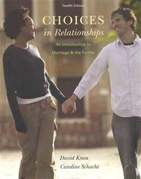 Choices in Relationships: An Introduction to Marriage and the Family (12th US Edition)