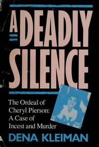 A Deadly Silence The Order of Cheryl Pierson A Case of Incest and Murder