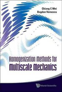 Homogenization Methods for Multiscale Mechanics by Chiang C Mei - Paperback - 2010-09-23 - from Ergodebooks (SKU: SONG9814282448)