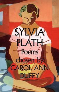 Sylvia Plath-Poems Chosen By Carol Ann Duffy