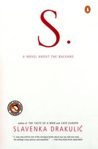 S.: A Novel about the Balkans by Drakulic, Slavenka