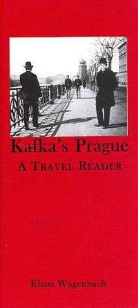 Kafka's Prague: A Travel Reader