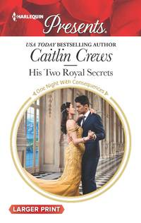 His Two Royal Secrets (One Night With Consequences)