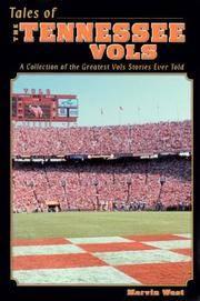 Tales of Tennessee Vols: Volunteer Legends, Landmarks, Laughs and Lies