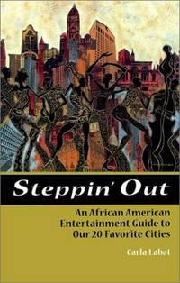 DEL-Steppin' Out: An African-American Guide to Our 20 Favorite Cities