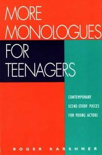 More Monologues for Teenagers