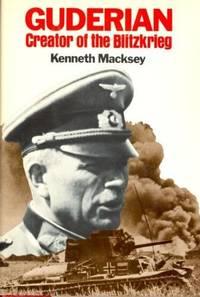 Guderian Creator of the Blitzkrieg