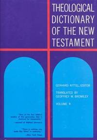 Theological Dictionary of the New Testament by  Gerhard &  Gerhard Friedrich Kittel - Hardcover - 1964 - from Neil Shillington: Bookdealer & Booksearch and Biblio.com