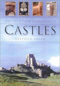 The Sutton Companion to Castles