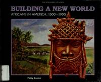 image of Building a New World : African Americans in America, 1500-1900