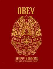 Obey: Supply & Demand The Art of Shepard Fairey