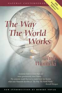 The Way the World Works by  Jude Wanniski  - Paperback  - 4th Edition  - 1998  - from The Cat's Tale (SKU: 002231)