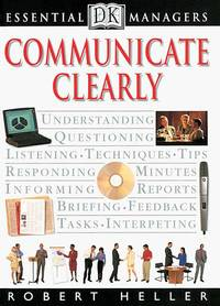 DK Essential Managers: Communicate Clearly.