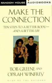 Make the Connection: 10 Steps to a Better Body-And a Better Life