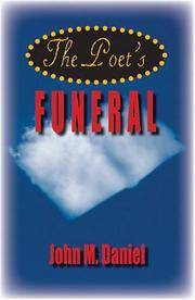 The Poet's Funeral by John M. Daniel - Signed First Edition - 2005 - from Valley Books and Biblio.com